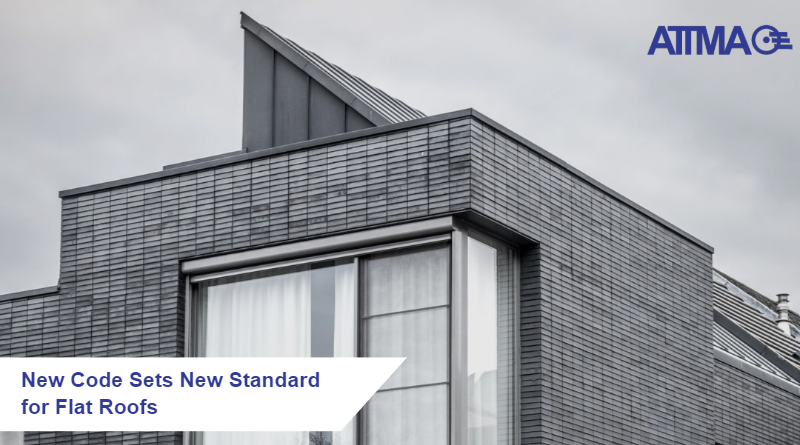 ATTMA New Code sets New Standard for Flat Roofs
