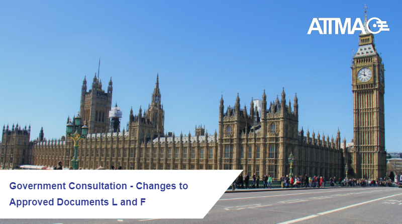 Government Consultation - changes to Approved Doc L and F