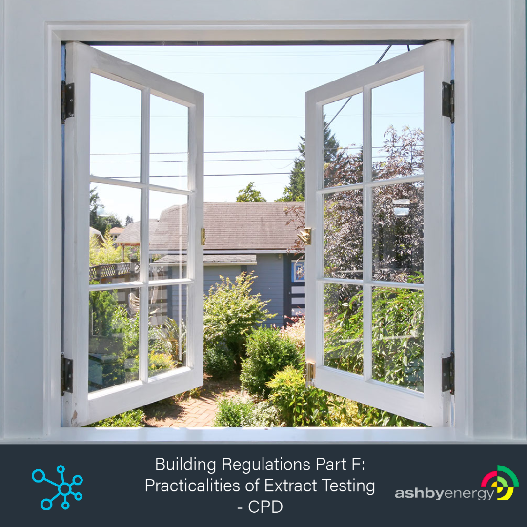 CPD Part F Ventilation With Ashby Energy
